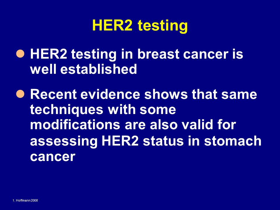 HER2 testing HER2 testing in breast cancer is well established
