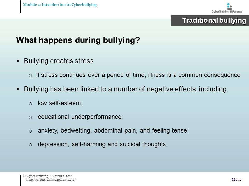 What happens during bullying