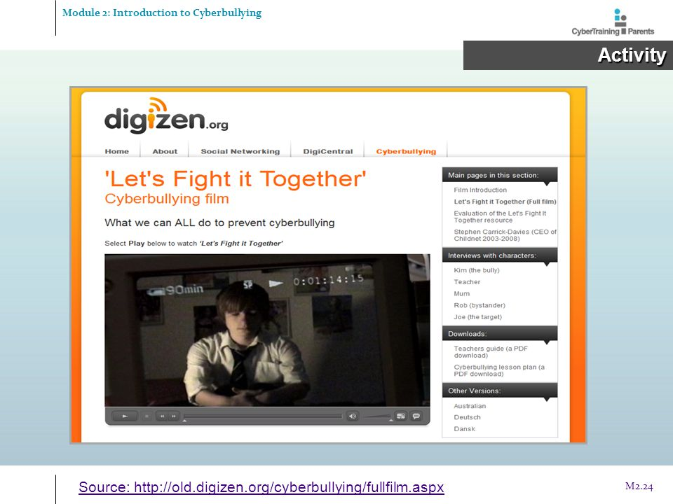 Activity Source: http://old.digizen.org/cyberbullying/fullfilm.aspx