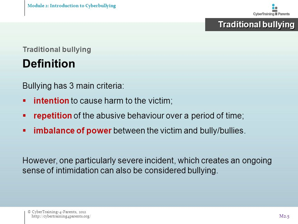 Definition Traditional bullying Bullying has 3 main criteria: