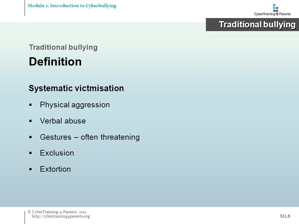 Definition Traditional bullying Systematic victmisation