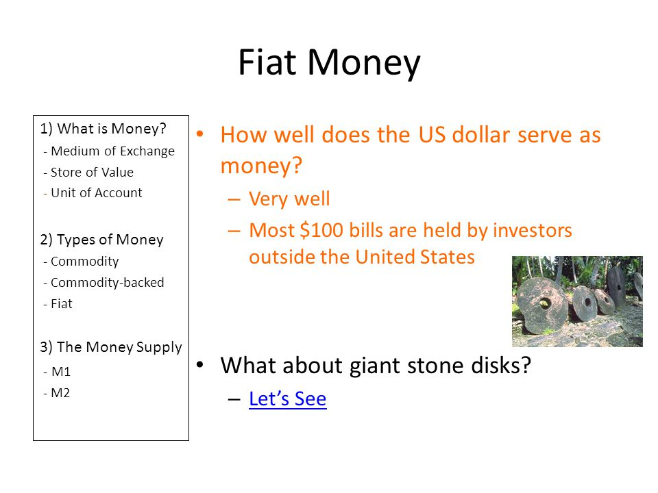 Fiat Money How well does the US dollar serve as money