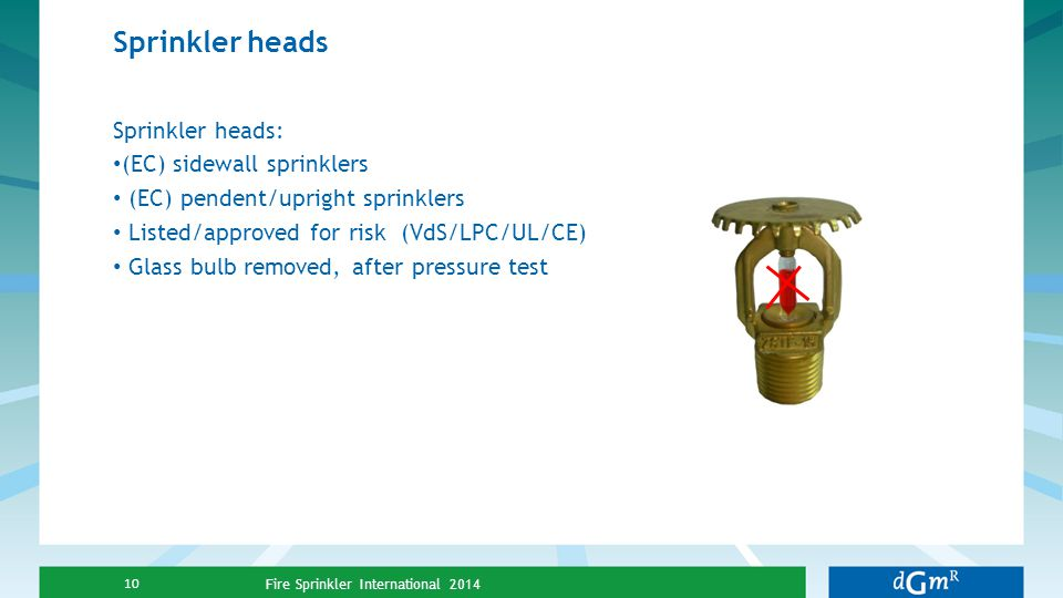 Sprinkler heads Sprinkler heads: (EC) sidewall sprinklers