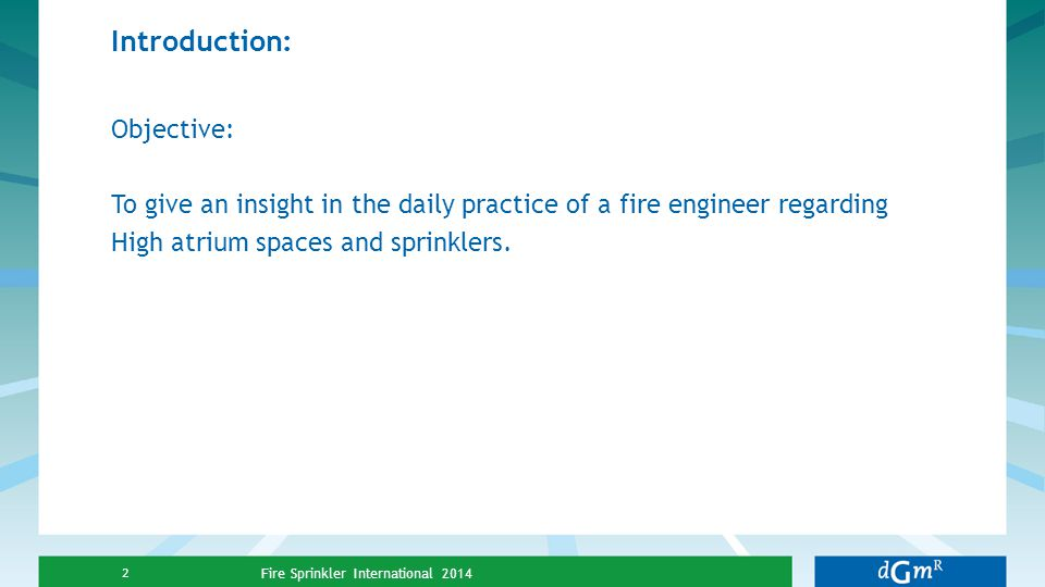 Introduction: Objective: To give an insight in the daily practice of a fire engineer regarding High atrium spaces and sprinklers.
