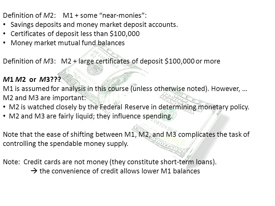 Definition of M2: M1 + some near-monies :