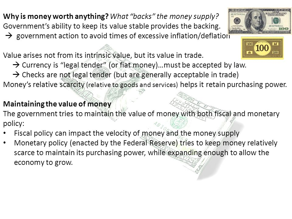 Why is money worth anything What backs the money supply