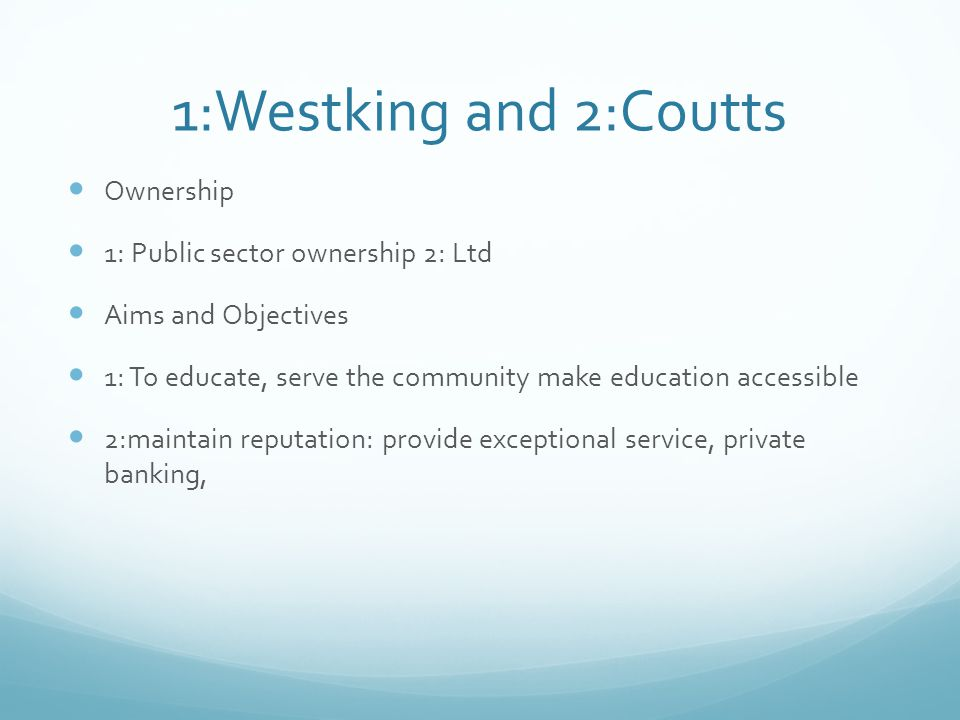1:Westking and 2:Coutts Ownership 1: Public sector ownership 2: Ltd