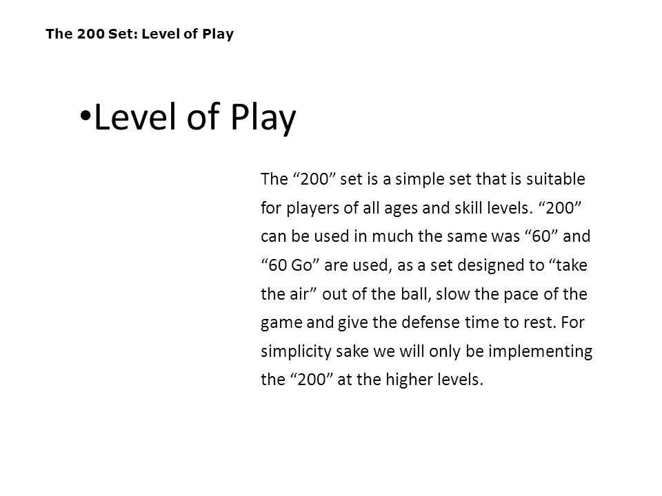 The 200 Set: Level of Play Level of Play.