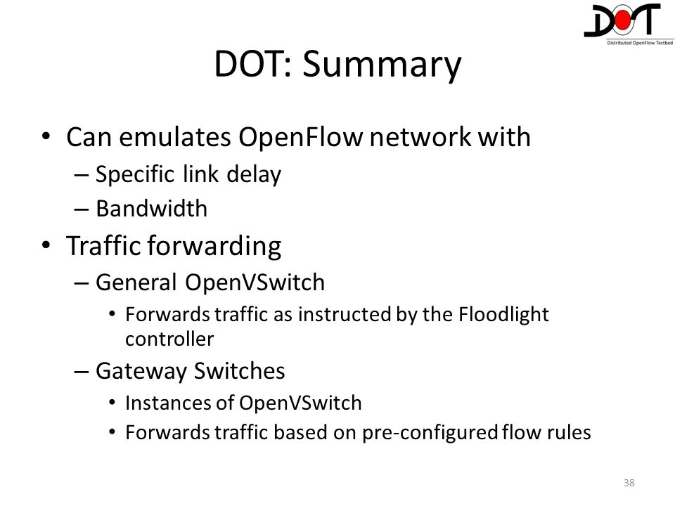 DOT: Summary Can emulates OpenFlow network with Traffic forwarding