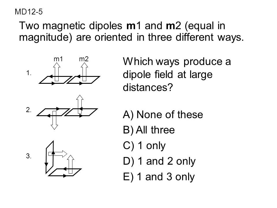 Which ways produce a dipole field at large distances