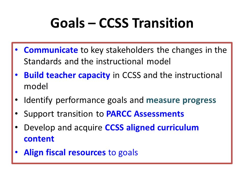 Goals – CCSS Transition