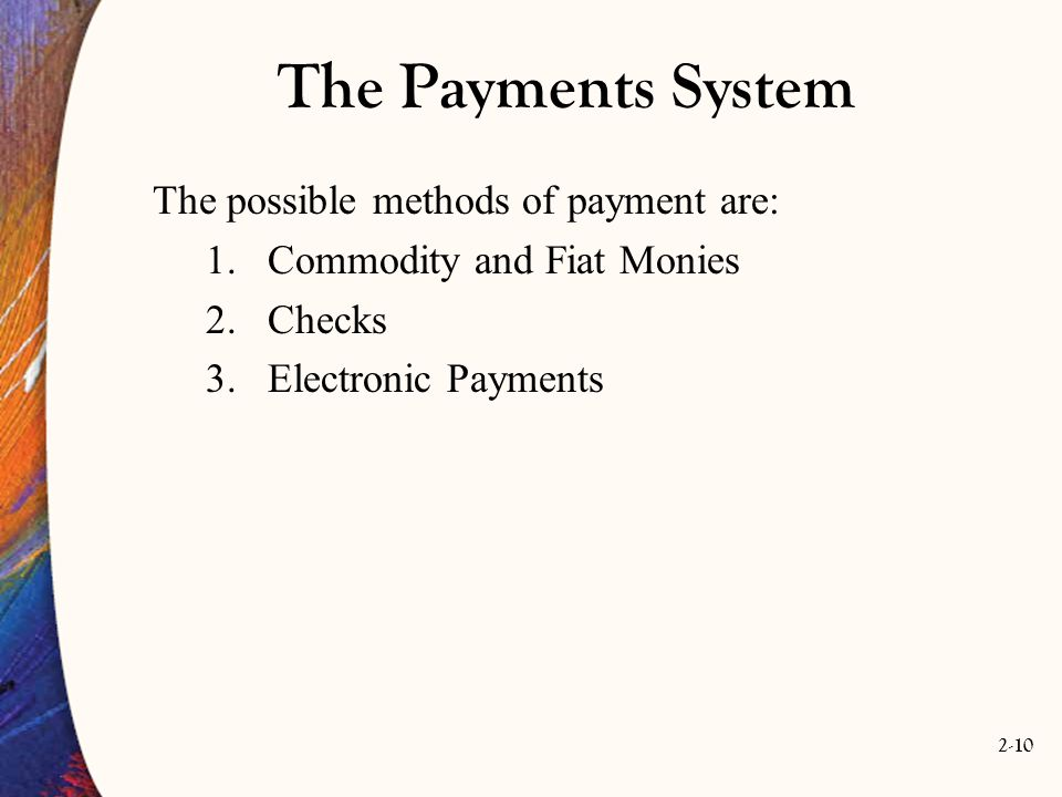 The Payments System The possible methods of payment are: