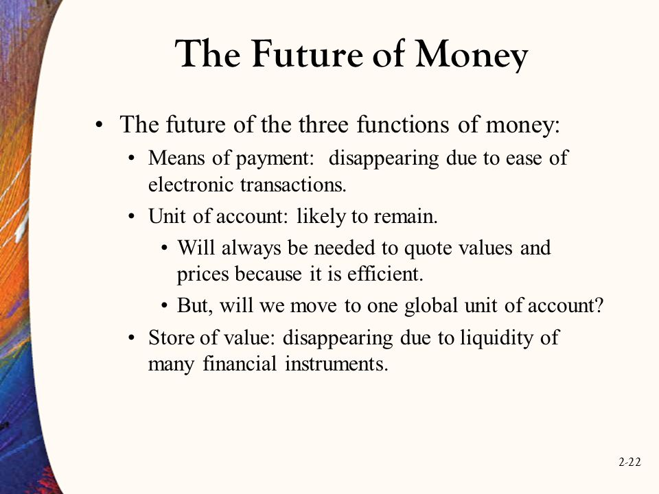 The Future of Money The future of the three functions of money: