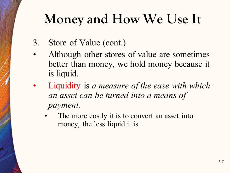 Money and How We Use It Store of Value (cont.)