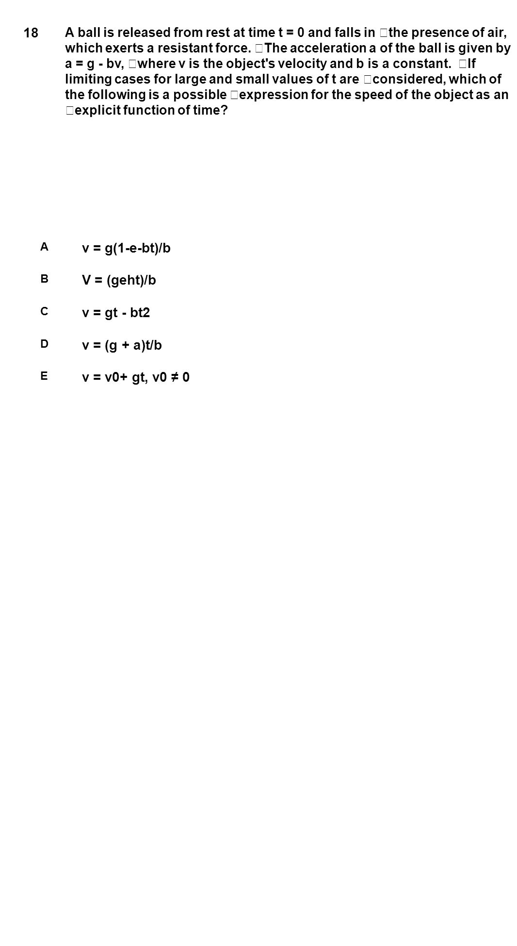 18 v = g(1-e-bt)/b V = (geht)/b v = gt - bt2 v = (g + a)t/b