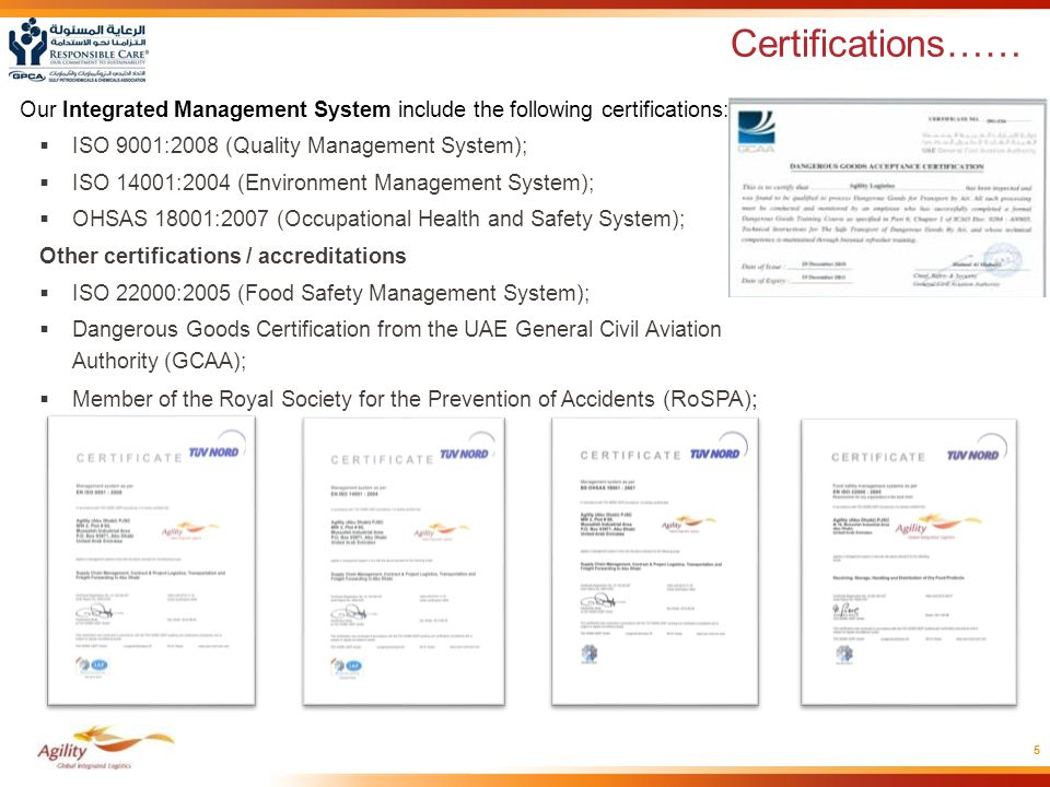 Certifications…… Our Integrated Management System include the following certifications: ISO 9001:2008 (Quality Management System);