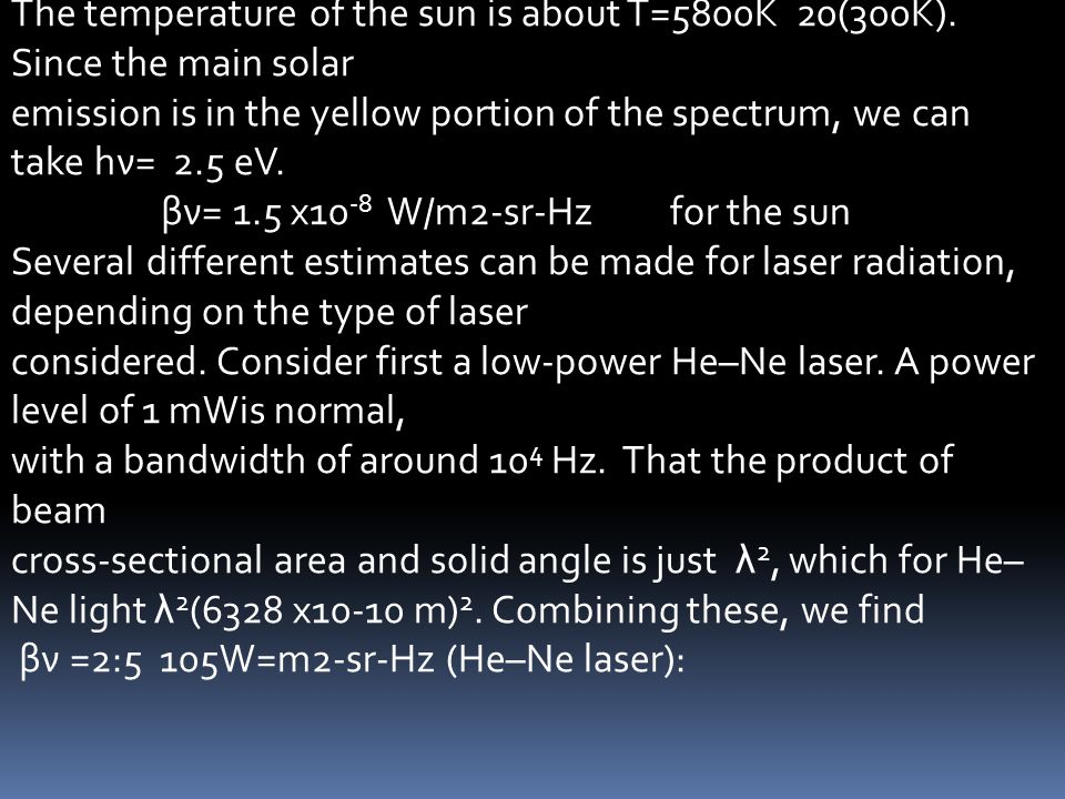 The temperature of the sun is about T=5800K 20(300K)