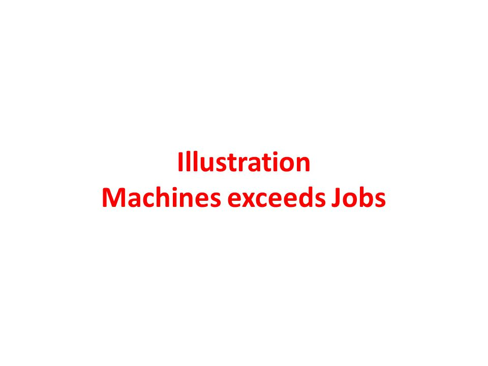Illustration Machines exceeds Jobs