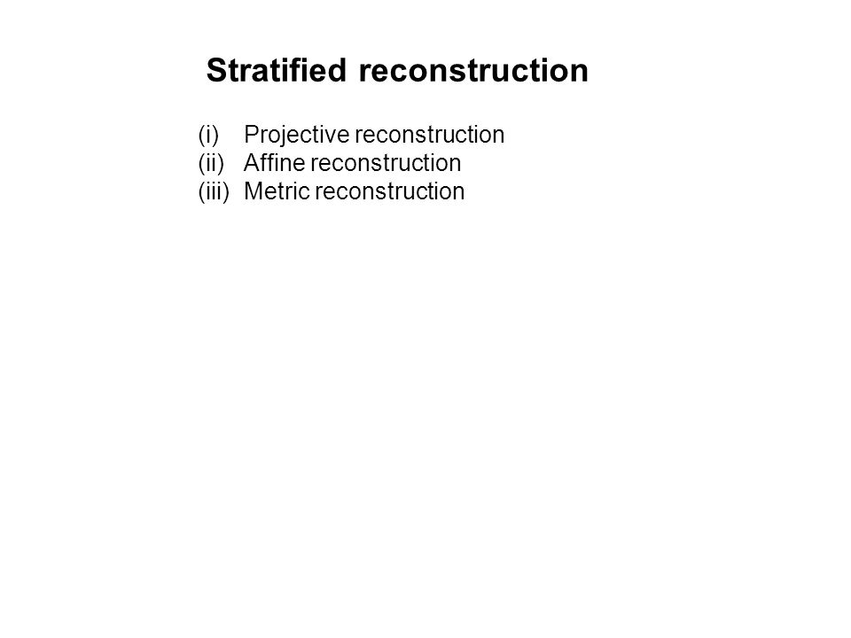 Stratified reconstruction