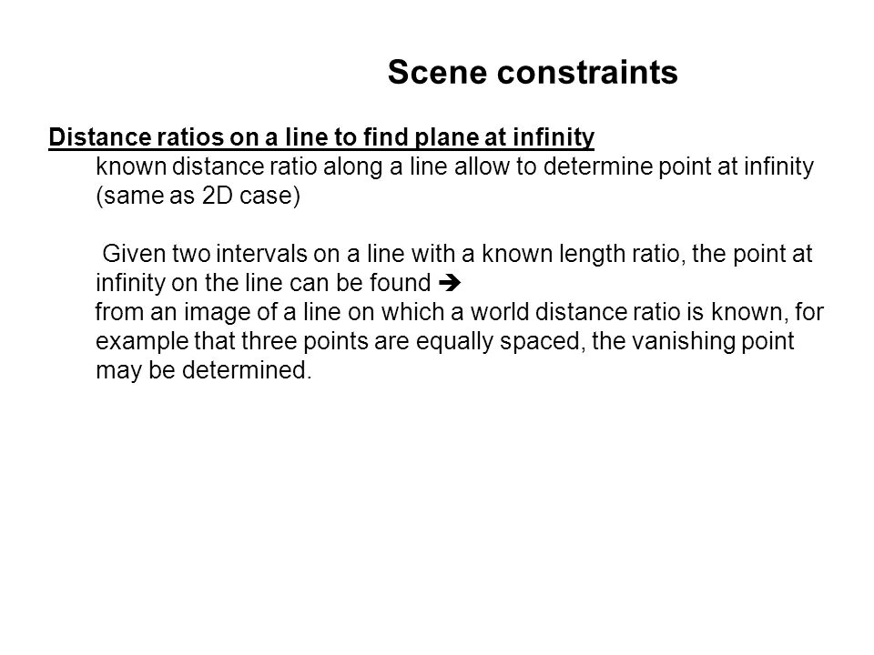 Scene constraints Distance ratios on a line to find plane at infinity