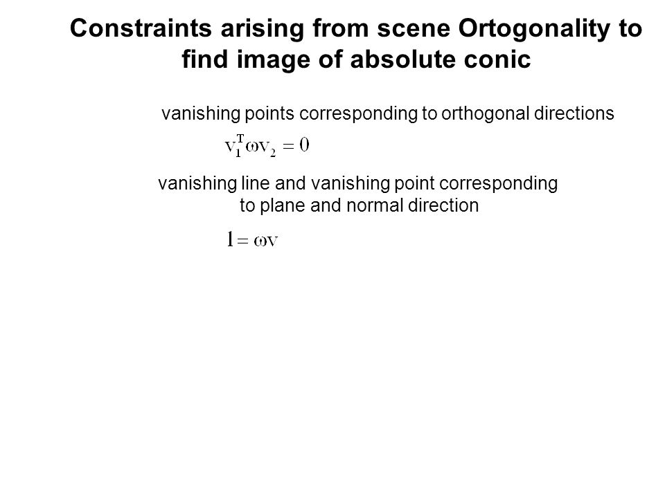 Constraints arising from scene Ortogonality to find image of absolute conic