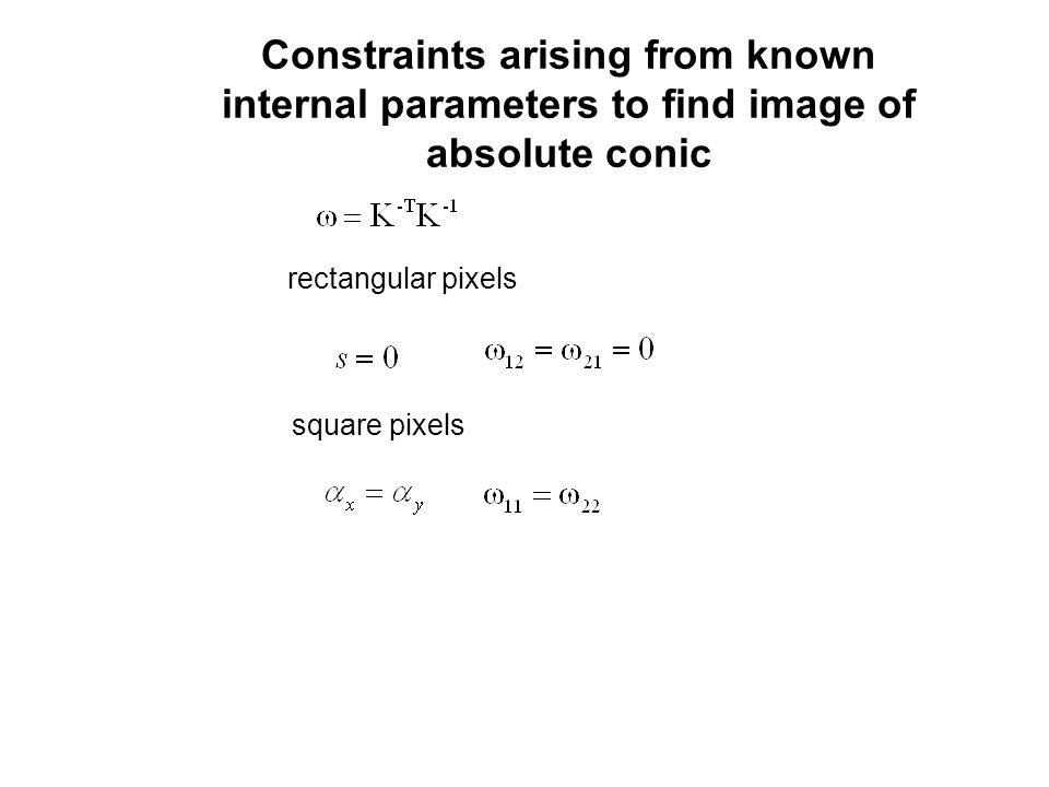 Constraints arising from known internal parameters to find image of absolute conic
