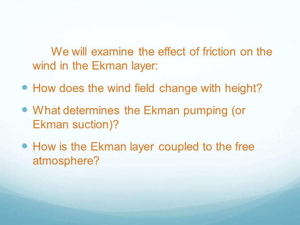 We will examine the effect of friction on the wind in the Ekman layer: