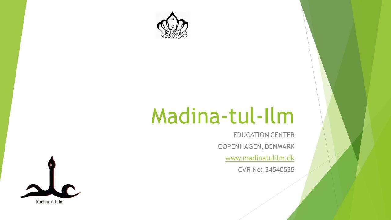 Madina-tul-Ilm EDUCATION CENTER COPENHAGEN, DENMARK