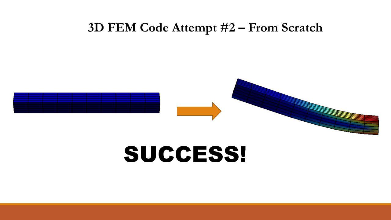 3D FEM Code Attempt #2 – From Scratch