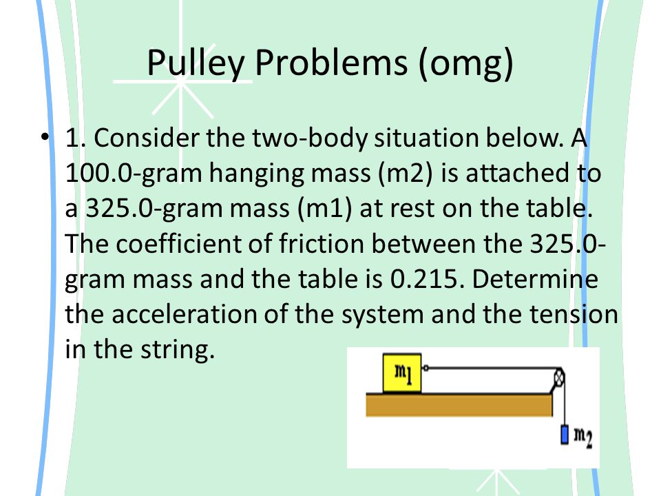 Pulley Problems (omg)
