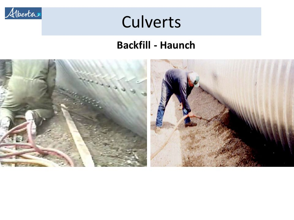 Backfill - Haunch Haunch – tight area between bed and sidewalls