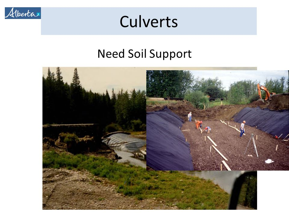 Need Soil Support Steel culverts are soil-steel structures: