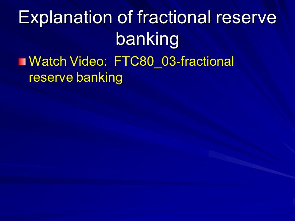 Explanation of fractional reserve banking