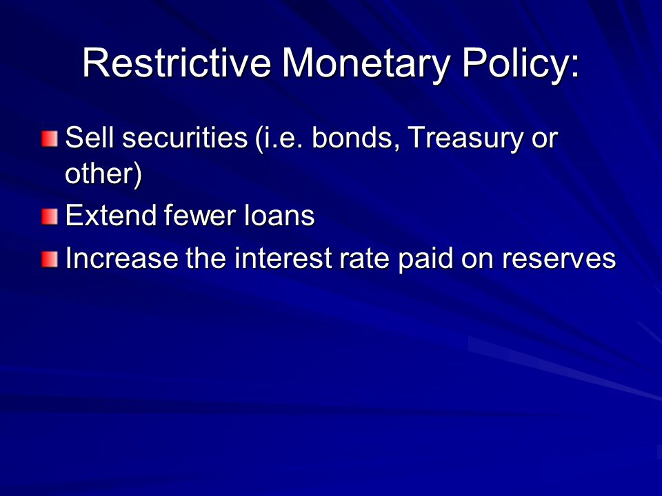 Restrictive Monetary Policy: