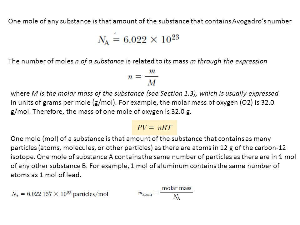 One mole of any substance is that amount of the substance that contains Avogadro's number