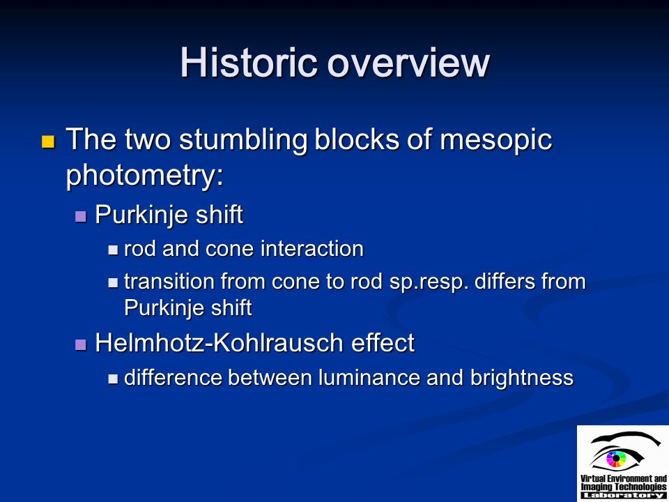 Historic overview The two stumbling blocks of mesopic photometry: