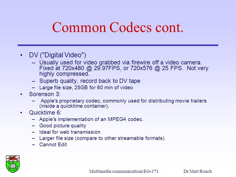Multimedia communications EG-371 Dr Matt Roach