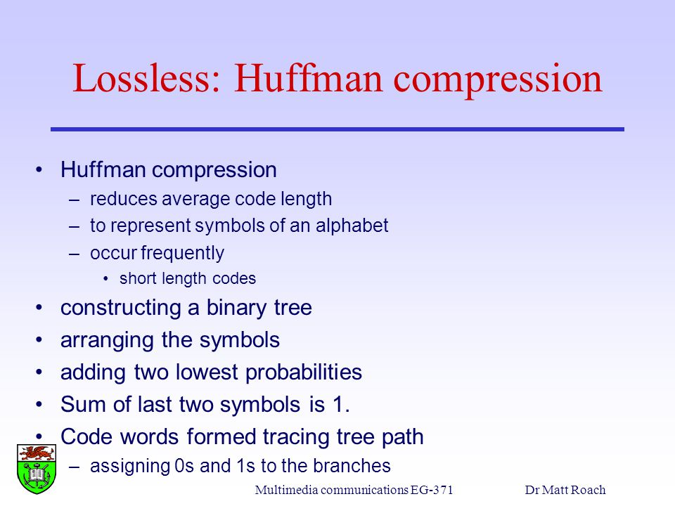 Lossless: Huffman compression