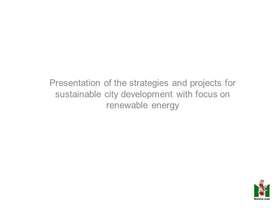 Presentation of the strategies and projects for sustainable city development with focus on renewable energy