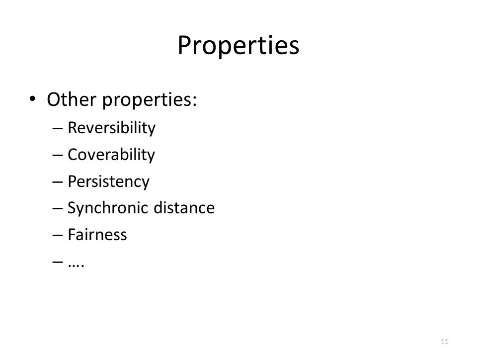 Properties Other properties: Reversibility Coverability Persistency