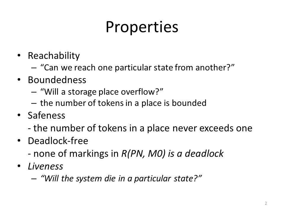 Properties Reachability Boundedness Safeness