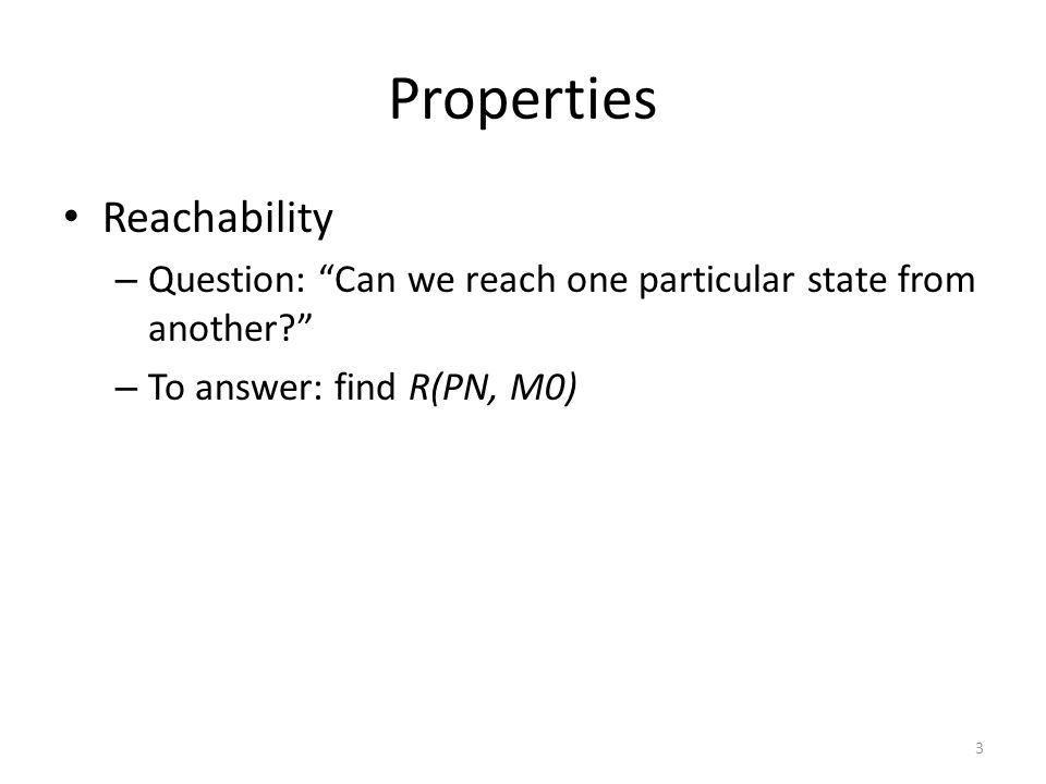 Properties Reachability