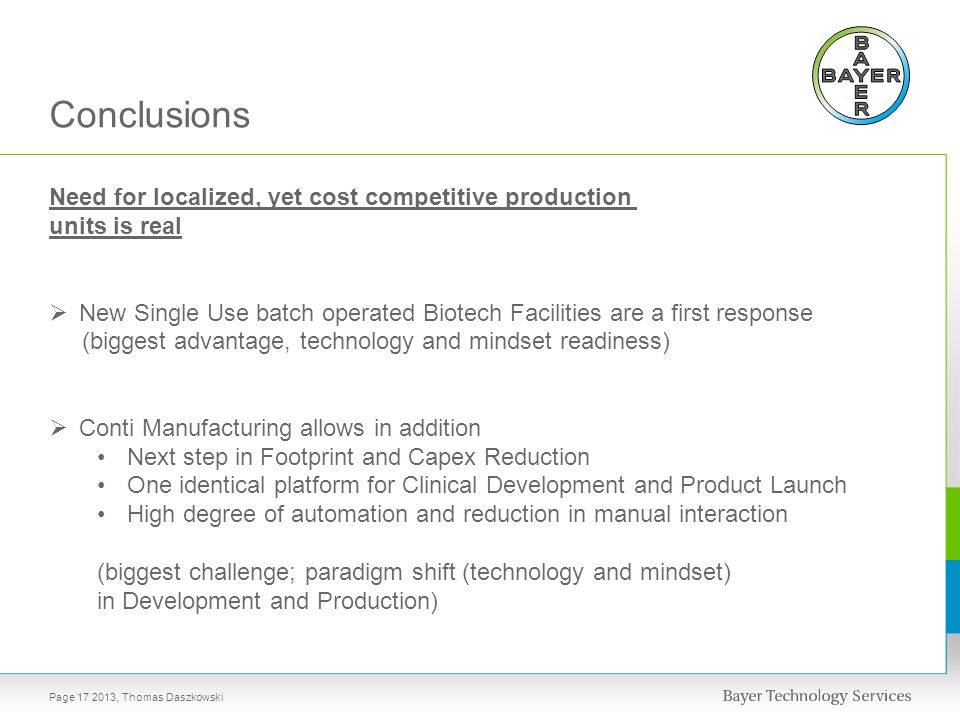 Conclusions Need for localized, yet cost competitive production