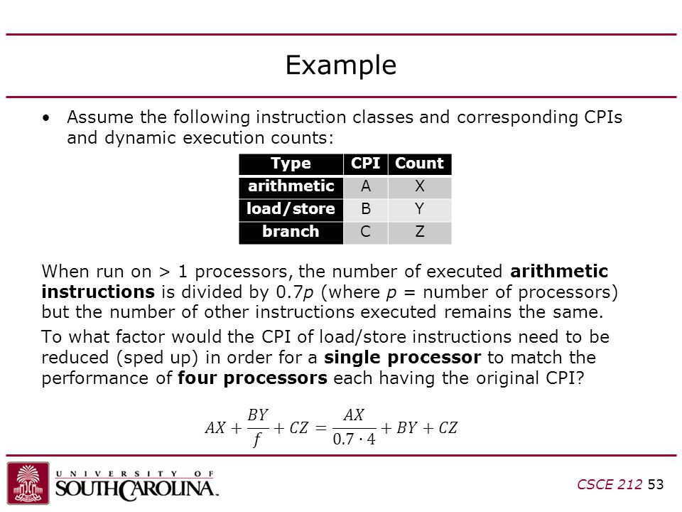 Example Assume the following instruction classes and corresponding CPIs and dynamic execution counts: