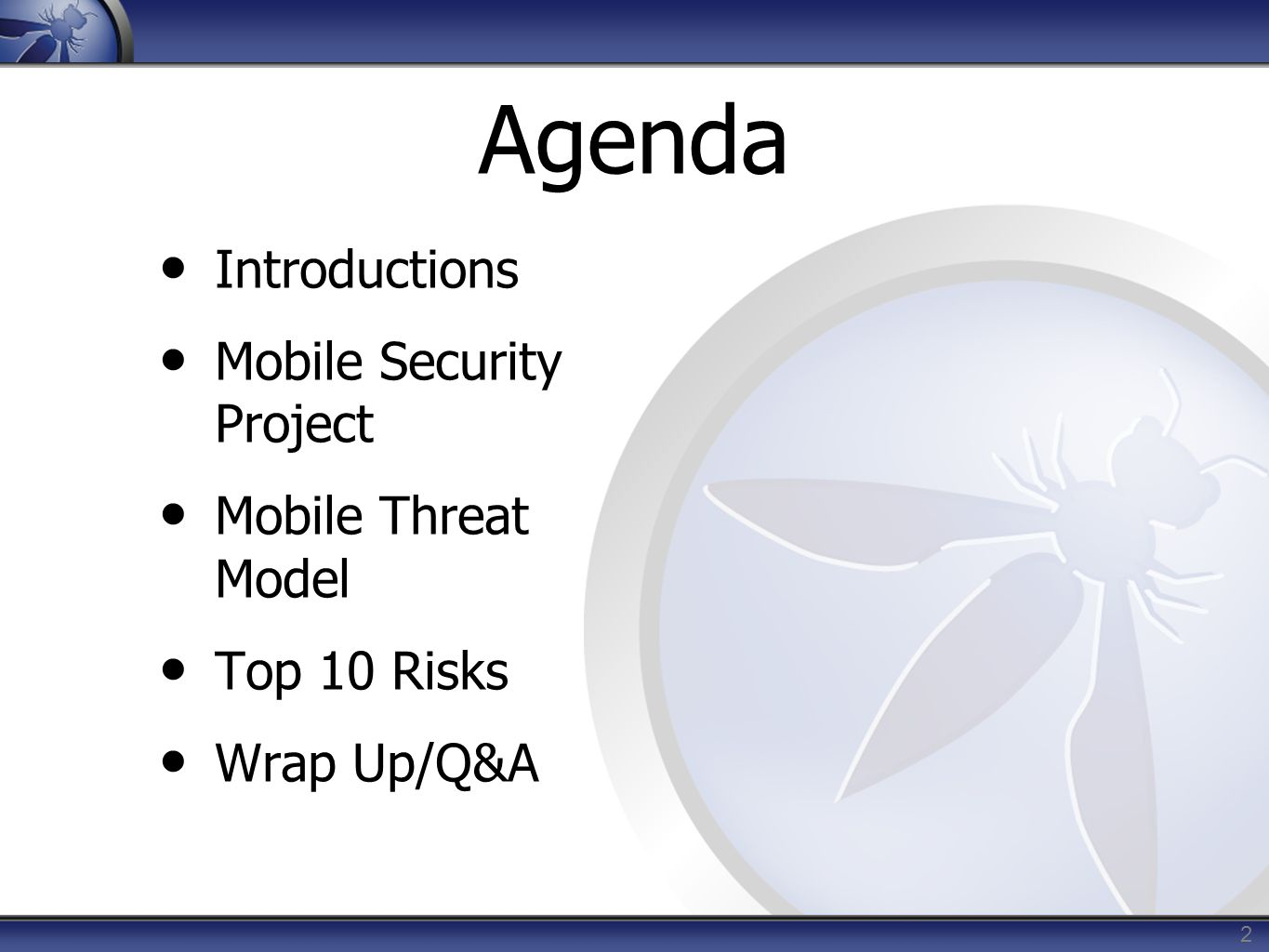 Agenda Introductions Mobile Security Project Mobile Threat Model
