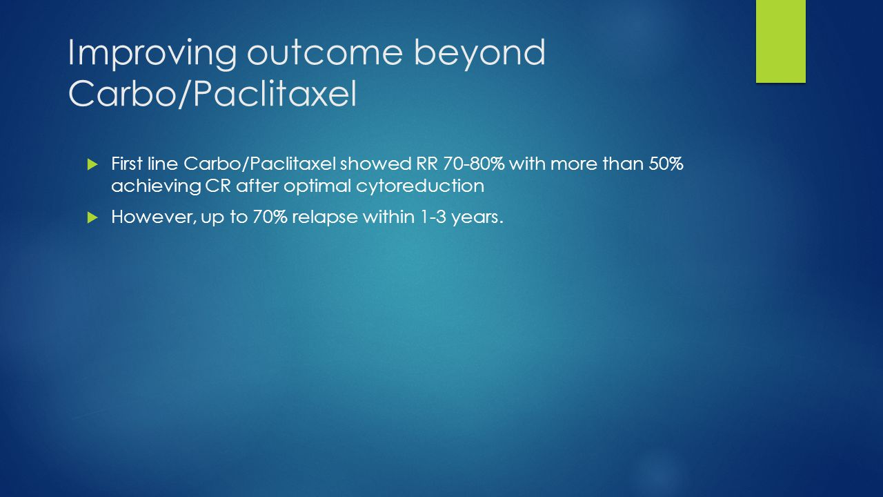 Improving outcome beyond Carbo/Paclitaxel