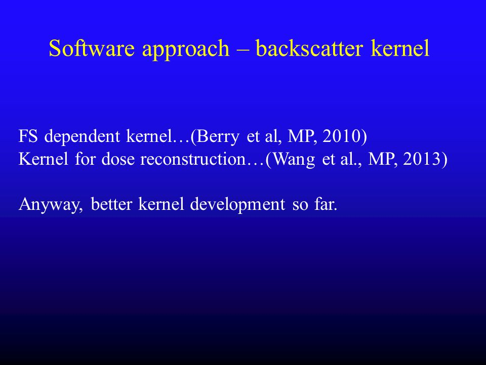 Software approach – backscatter kernel