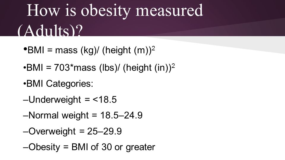 How is obesity measured (Adults)