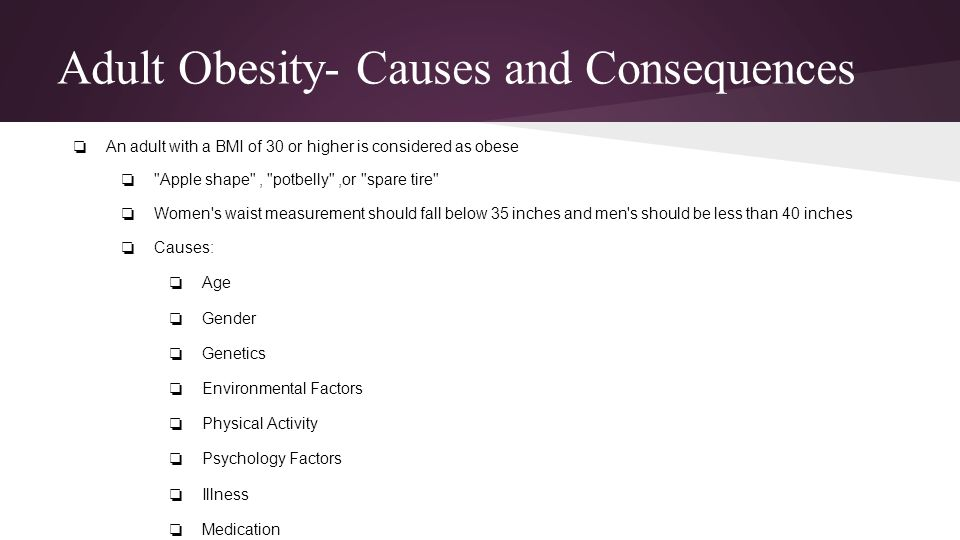 Adult Obesity- Causes and Consequences