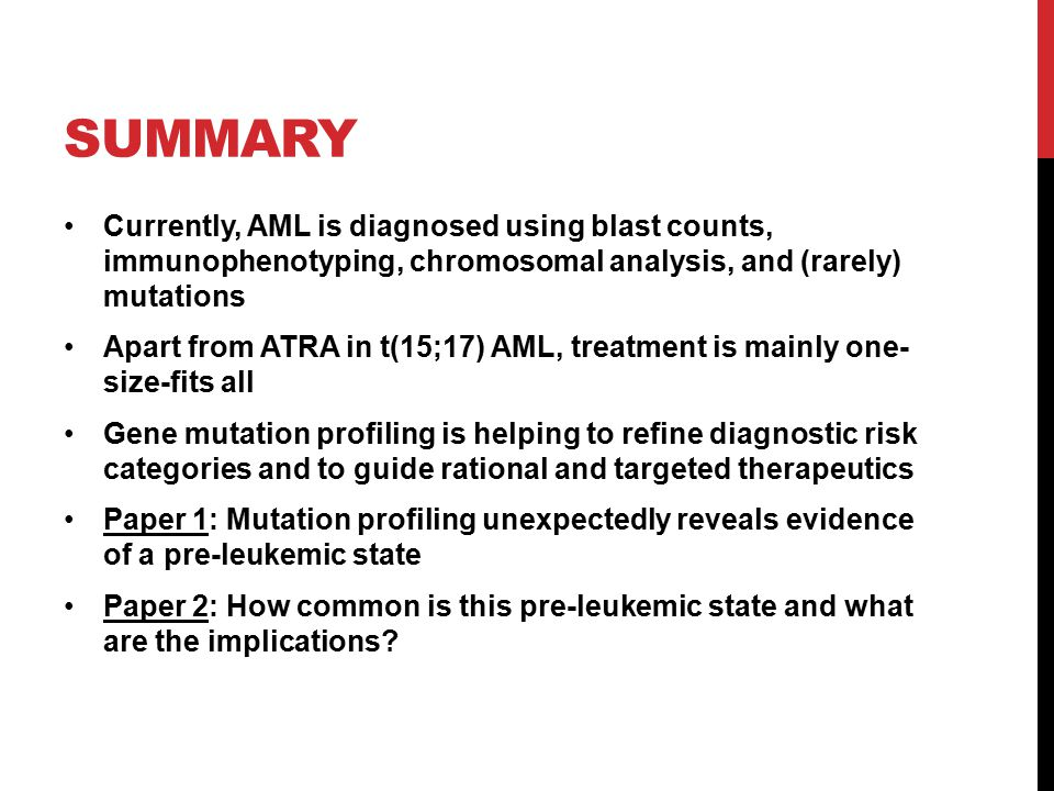 SUMMARY Currently, AML is diagnosed using blast counts, immunophenotyping, chromosomal analysis, and (rarely) mutations.